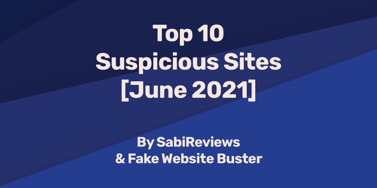Top 10 Suspicious Sites [June 2021]
